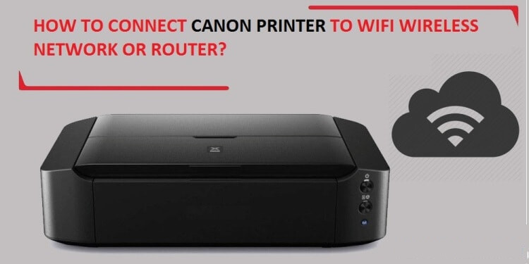 how to connect canon printer to wifi